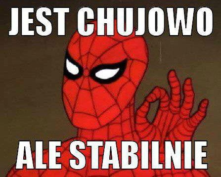 [Obrazek: 0_0_520470275_jest_chujowo_ale_stabilnie...middle.jpg]