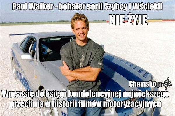 Paul Walker NIE ŻYJE ...